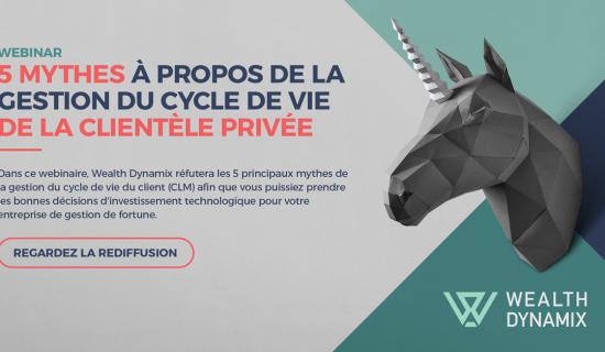 Webinar: 5 mythes à propos de la gestion du cycle de vie de la clientèle privée