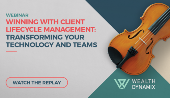 Webinar: Client Lifecycle Management for Wealth Managers: Transforming your technology & teams