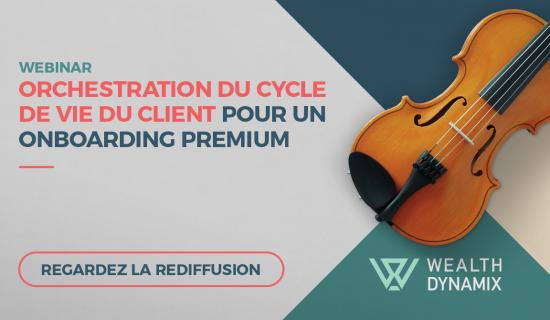 Webinar: Orchestration du cycle de vie du client pour un onboarding premium
