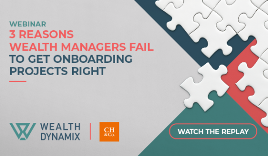 Webinar: 3 reasons wealth managers fail to get onboarding projects right