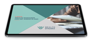 5 Ways Wealth Managers Can Get Ahead In 2021
