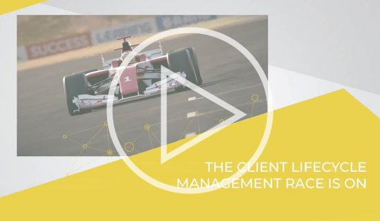 The client lifecycle management race is on…