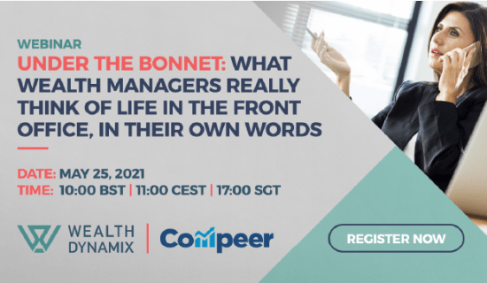 Webinar: Under the Bonnet – what wealth managers really think of life in the front office